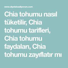 Chia tohumu nasıl tüketilir, Chia tohumu tarifleri, Chia tohumu faydaları, Chia tohumu zayıflatır mı