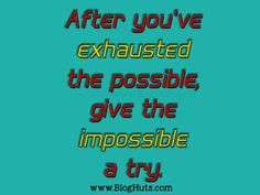 Give The Impossible A Try