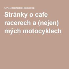Stránky o cafe racerech a (nejen) mých motocyklech