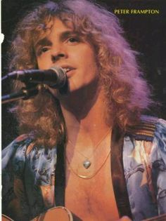 "Peter Frampton. His live ""Frampton Comes Alive"" was one of the biggest selling albums of all time, and made him a superstar."
