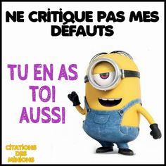 ne critique pas mes défauts. tu en as toi aussi Citation Minion, Minions, St Yves, I Love You, Haha, Like4like, Messages, Words, Funny