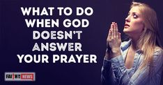 What To Do When God Doesn't Answer Your Prayer Inspirational Articles, Christian Devotions, Daily Devotional, Christianity, Waiting, Prayers, Faith, God, News