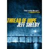 Thread of Hope (The Joe Tyler Series, #1) (Kindle Edition)By Jeff Shelby