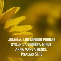 Jumala, luo minuun puhdas sydän ja uudista minut, anna vahva henki. Ps. 51:12 #Jumala #uudistuminen
