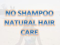 No Shampoo - Natural Hair Care
