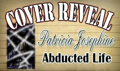Tasha's Thinkings: Patricia Josephine - Abducted Life - Cover Reveal