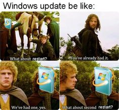 Why does it sometimes have to restart multiple times Stupid Funny Memes, Funny Relatable Memes, Funny Quotes, Hilarious, Fandoms Unite, Lotr, Funny Images, Funny Pictures, Book Memes