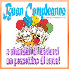 Buon Compleanno e ricordati di lasciarci un pezzettino di torta! #compleanno #buon_compleanno #tanti_auguri