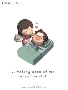 Love is...Caring When You're Sick