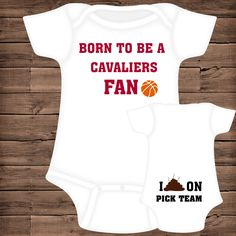 Born To Be A Cavaliers Fan ~ I Poop On (You Pick Team) Baby Bodysuit by PigtailsAndMudpies1 on Etsy