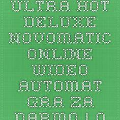 Ultra Hot Deluxe - Novomatic online wideo automat gra za darmo | Online kasyno gry za dramo, dramowe automaty
