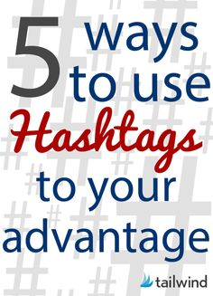 If you've got no idea about #hashtags then this is the article for you! 5 Ways to Use Hashtags to Your Advantage #socialmedia #tips