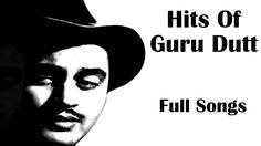 Best Of Guru Dutt | Top Hits Of Guru Dutt | Old Hindi Songs | Bollywood ...