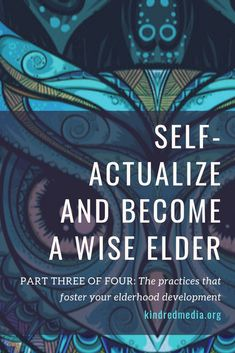 Self-Actualize And Become A Wise Elder Retelling, Coming Of Age, Read More, The Fosters, Nest, How To Become, Nest Box, Age Of Majority