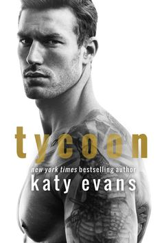 Release Date: June 20, 2017 Synopsis:Tycoon, an all-new standalone from Katy Evans!He wasn't always this rich. This hot. This difficult.Aaric Christos was a guy who protected me. Wanted me. Maybe even loved me.That man is gone.In his place is the most powerful real estate tycoon in the city.He's a cold, ruthless, aggressive businessman.The only one who can save me and my startup from ruin.It takes every ounce of courage to put my pride aside and ask for his help.I didn't expect him to offer…