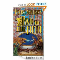 Two to the Fifth (Xanth) by Piers Anthony. $5.76. Author: Piers Anthony. Publisher: Tor Books (September 29, 2009). 382 pages