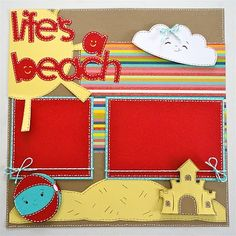 "Lauren's Creative...: ""Life is a Beach"" Layout - http://laurenscreative.blogspot.com/2011/02/life-is-beach-layout.html"