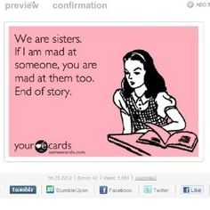 this is so not true with me and my sister, but I thought this was funny