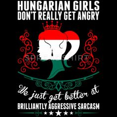 Hungarian T-Shirts - Hungarian Girls Dont Really Get Angry Brilliant Ag - Women's Premium T-Shirt black
