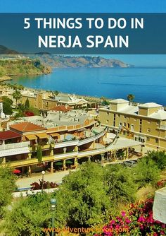 Looking for things to do in Nerja Spain? Here are a few things you shouldn't miss out on.