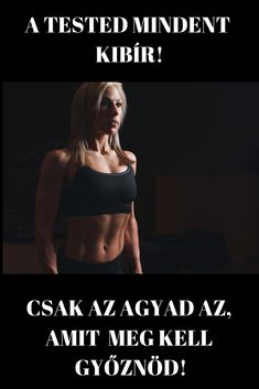 A tested mindent kibír - Motiváció edzéshez Fitness Motivation, Fitness Quotes, Fun Workouts, At Home Workouts, Dont Break My Heart, Fitness Bodybuilding, Slim Thighs, La Formation, Life Learning