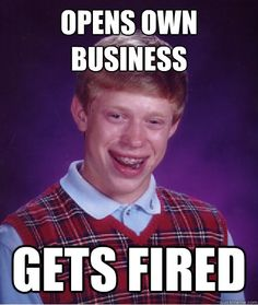 opens own business... gets fired