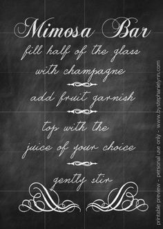 Mimosa bar free printable.Printable tags for the juice bottles also available on site. http://www.bystephanielynn.com/2013/12/setting-up-a-mimosa-bar.html