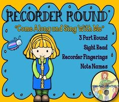 """RECORDER SONG """"Come Along and Sing with Me"""" *Notes *Finger"""