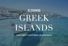 Santorini and Mykonos are by no means the only stunning Greek islands - here are 10 to make your heart skip a beat with their incredible landscapes, beaches and towns. Greece Honeymoon, Greece Vacation, Greece Travel, Santorini, Mykonos, Paros, Most Beautiful Greek Island, Sailing Greece, Greek Islands To Visit