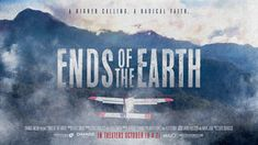 A documentary exploring faith, passion and how hope emerges from tragedy, Ends of the Earth weaves together true stories of Mission Aviation Fellowship pilots - past and present - who strive with missionaries and local believers to take the gospel to the most remote places on Earth. Family Movies, Top Movies, Christian Missionary, Inspirational Movies, Ends Of The Earth, Movie Releases, Life Is An Adventure, Feature Film, True Stories