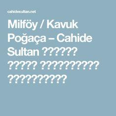Milföy / Kavuk Poğaça – Cahide Sultan بِسْمِ اللهِ الرَّحْمنِ الرَّحِيمِ
