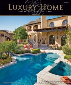 Luxury Home Magazine of Arizona Issue 7.3  Cover Photography By: High Res Media, LLC #Luxury #Homes #Magazine #Cover #Photography