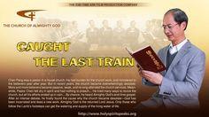 "The Church of Almighty God   Gospel Testimony Film ""Caught the Last Train"""