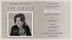 Amy Grant - How Mercy Looks From Here (Album Preview)