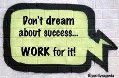 Don't dream about success. Work for it! #Motivation