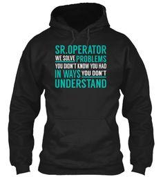 Sr.Operator - Solve Problems