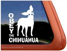 OBEY the Chihuahua Vinyl Window Decal Dog Sticker, http://www.amazon.com/dp/B0055R6LYC/ref=cm_sw_r_pi_awdm_6-TKvb0S7G59K
