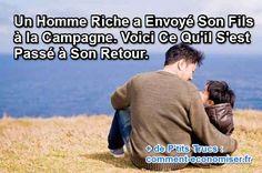 Un jour, dans une contrée lointaine, un homme extrêmement fortuné envoya son fils à la campagne car il voulait que son fils connaisse la pauvreté. Une fois de retour à la maison, voici la conversation qui eut lieu entre l'homme fortuné et son fils  Découvrez l'astuce ici : http://www.comment-economiser.fr/homme-riche-envoie-fils-campagne-pauvre.html?utm_content=buffer849d4&utm_medium=social&utm_source=pinterest.com&utm_campaign=buffer