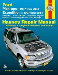 Haynes Ford Pick-ups & Expedition Lincoln Navigator Automotive Repair Manual: F-150 1997 Through 2003, Ford Exped...