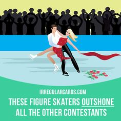 """Outshine"" means ""to be much better than someone or something else"". Example: These figure skaters outshone all the other contestants. Learning English can be fun!   Visit our website: learzing.com #irregularverbs #englishverbs #verbs #english #englishlanguage #learnenglish #studyenglish #language #vocabulary #dictionary #efl #esl #tesl #tefl #toefl #ielts #toeic #easyenglish #funenglish #outshine #better"