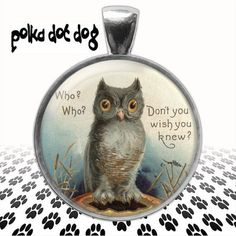 Whooo's There  Vintage Owl Greeting Card Large glass pendant by Polkadotdog