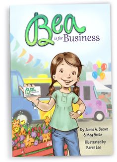 Bea is for Business book to teach kids about business