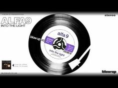 'Into The Light' - Alfa 9 (Blow Up)