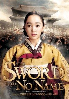 """FULL MOVIE! """"The Sword with No Name"""" (2009)  The Sword with No Name (Dubbed English) """"The Sword with No Name"""" (2009) When a traitor within the royal family orchestrates a plot to assassinate a courageous Queen, only an anonymous swordsman proves willing to spill his own blood in defense of the noble beauty who would sacrifice her life for the people of Korea. 