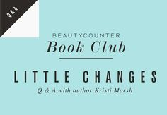 Little Changes: Tales of a Reluctant Home Eco-Momics Pioneer Q&A With Author Kristi Marsh | Beautycounter
