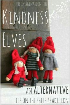 http://theimaginationtree.com/2013/11/alternative-elf-on-shelf-tradition-kindness-elf.html