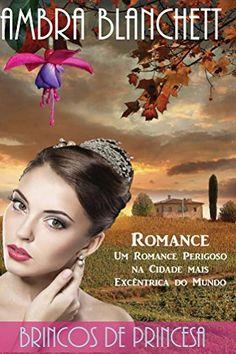 Brincos de Princesa: Um romance perigoso na cidade mais excêntrica do mundo. por Ambra Blanchett, http://www.amazon.com.br/dp/B00QZQVNM2/ref=cm_sw_r_pi_dp_HW.pvb0HR4SRA