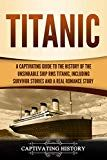 Titanic: A Captivating Guide to the History of the Unsinkable Ship RMS Titanic Including Survivor Stories and a Real Romance Story by Captivating History (Author) US Rms Titanic, Free Kindle Books, Ebooks, Romance, Author, Ship, Teaching, Education, History
