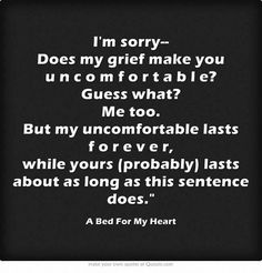 Everyone's path of grief is different, but all those paths deserve respect. A post that understand the real definition of GRIEF. TAKE YOUR TIME! I miss you Papi! A Bed For My Heart, My Dad, To My Daughter, My Champion, Grief Loss, Nostalgia, Im Scared, My Demons, After Life