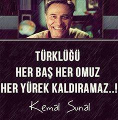 """Kemal Sunal """"Türklüğü her baş, her omuz, her yürek kaldıramaz"""""""